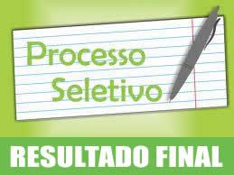 RESULTADO FINAL DO PROCESSO SELETIVO - PRIMEIRA E SEGUNDA ETAPAS